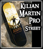 Kilian Martin Pro Street Deck Model