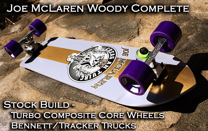Joe McLaren Woody Complete with Turbo Composite Core Wheels @ Sk8Kings.com