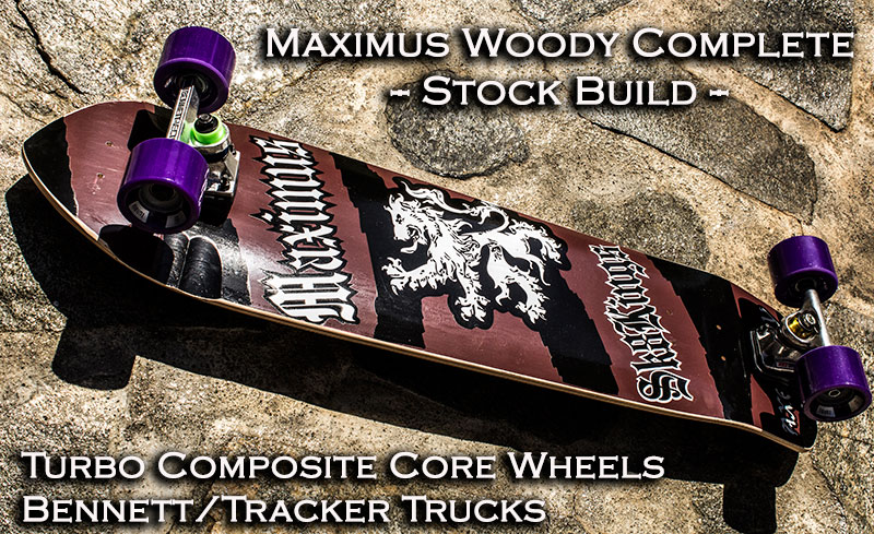 Maximus Woody Complete with Turbo Composite Core Wheels @ Sk8Kings.com