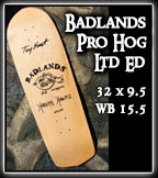 Badlands Pro Hog Deck at Sk8Kings.com